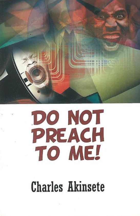 do not preach to me!